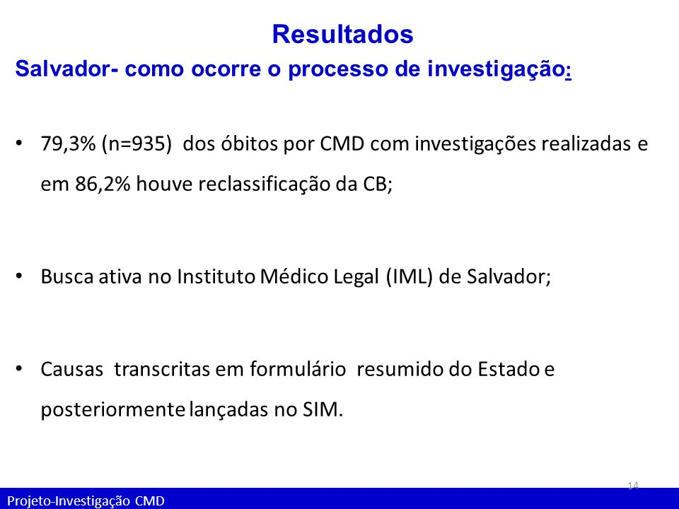 Resultados Salvador- como ocorre o processo de investigação: