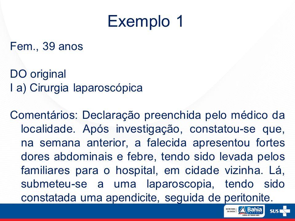 Exemplo 1 Fem., 39 anos DO original I a) Cirurgia laparoscópica