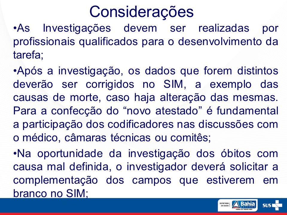 Considerações As Investigações devem ser realizadas por profissionais qualificados para o desenvolvimento da tarefa;