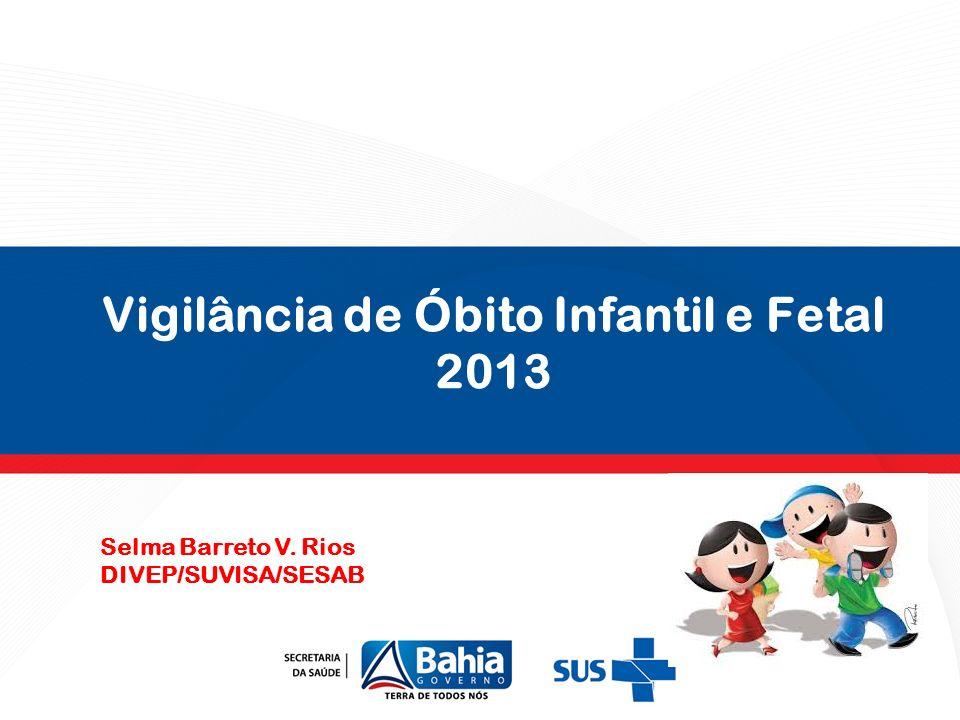 Vigilância de Óbito Infantil e Fetal 2013