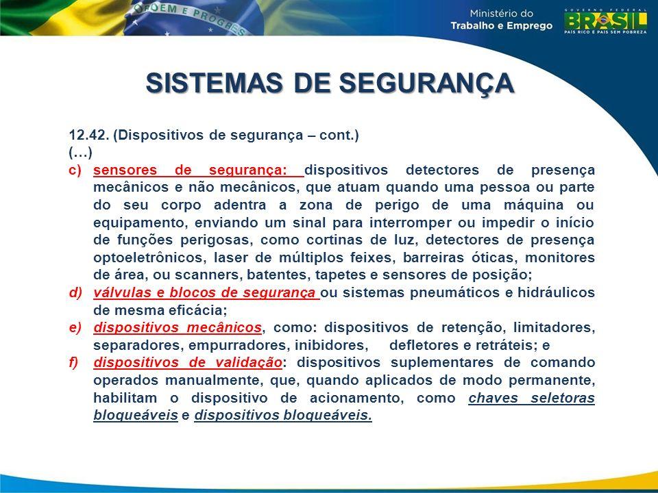 SISTEMAS DE SEGURANÇA 12.42. (Dispositivos de segurança – cont.) (…)