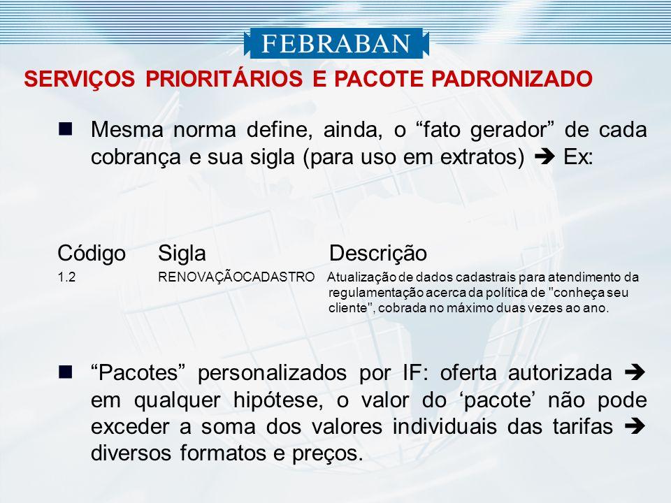 SERVIÇOS PRIORITÁRIOS E PACOTE PADRONIZADO