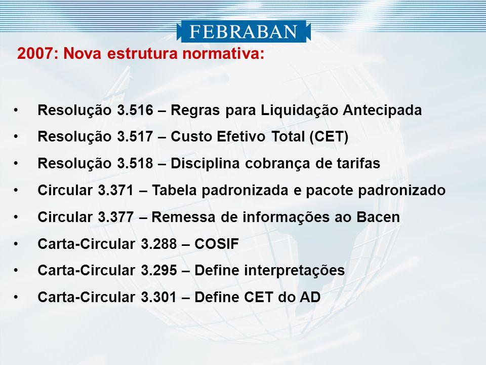 2007: Nova estrutura normativa: