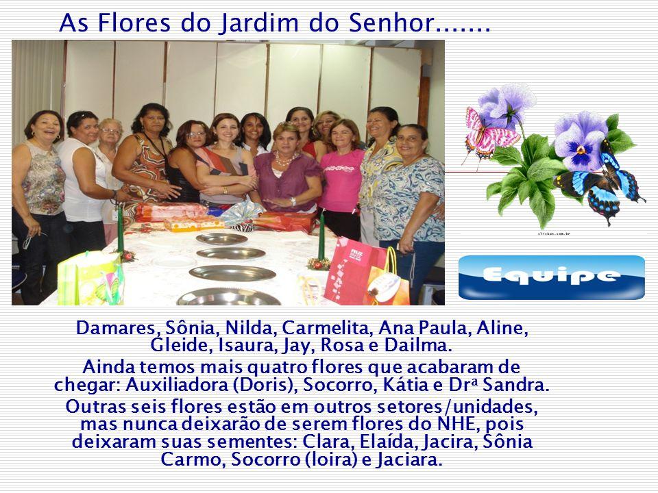 As Flores do Jardim do Senhor.......