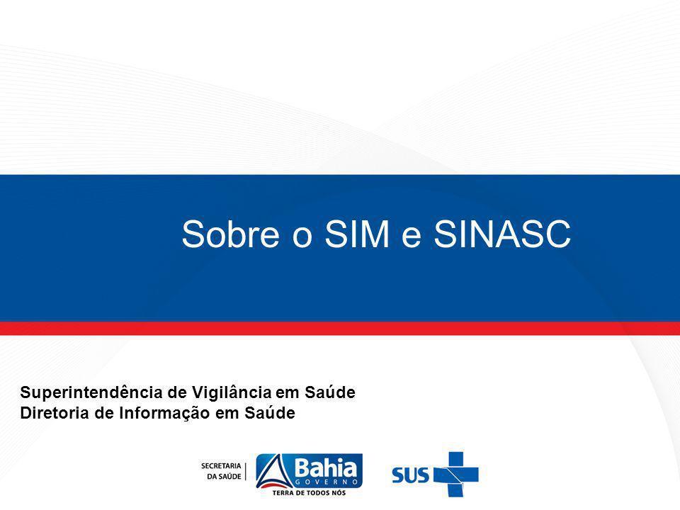 Sobre o SIM e SINASC Superintendência de Vigilância em Saúde