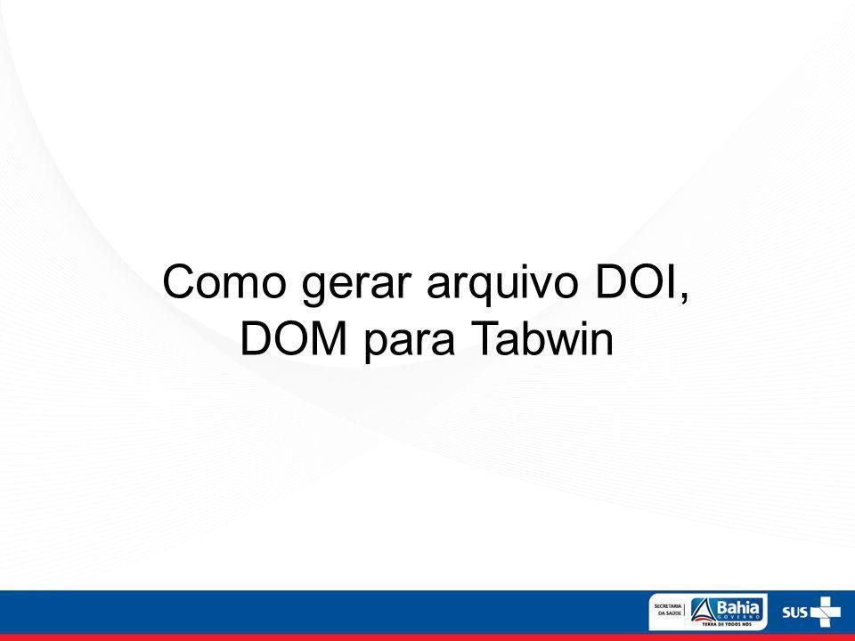 Como gerar arquivo DOI, DOM para Tabwin