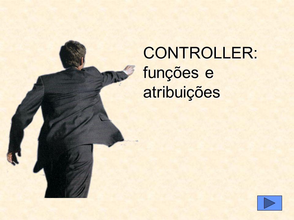 CONTROLLER: funções e atribuições