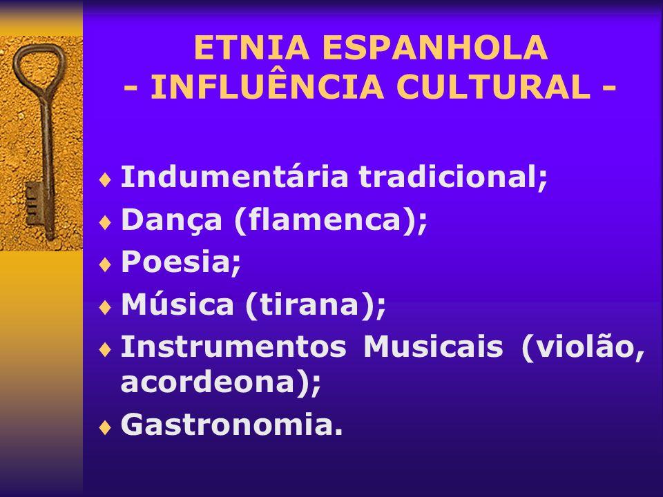 ETNIA ESPANHOLA - INFLUÊNCIA CULTURAL -