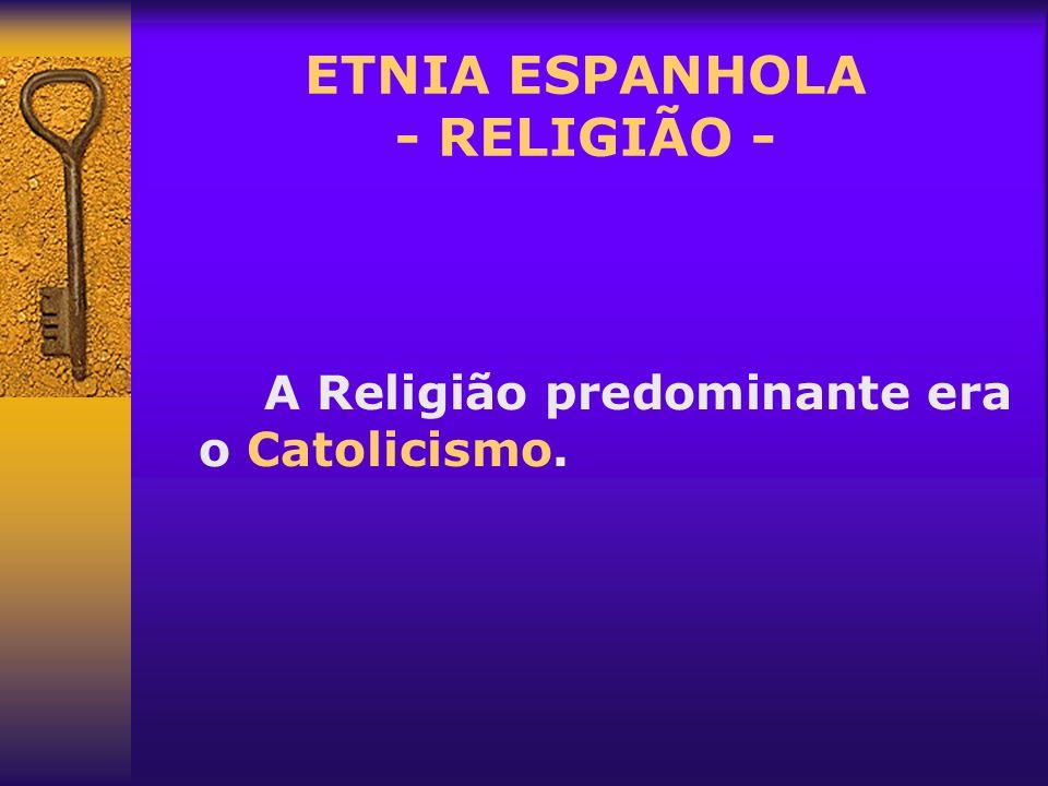 ETNIA ESPANHOLA - RELIGIÃO -