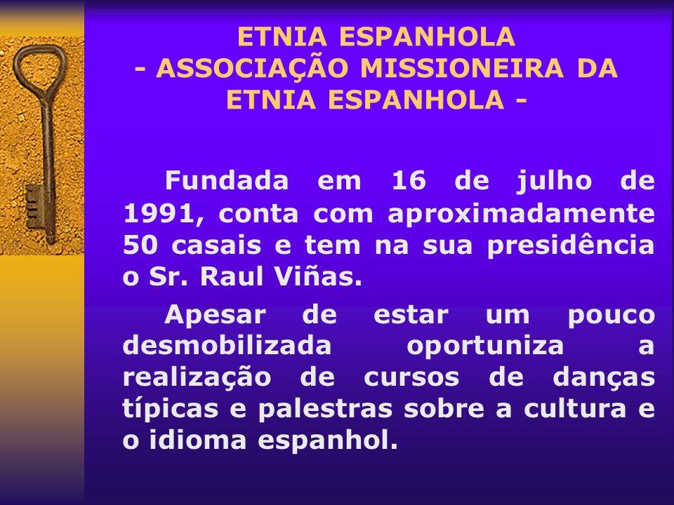 ETNIA ESPANHOLA - ASSOCIAÇÃO MISSIONEIRA DA ETNIA ESPANHOLA -