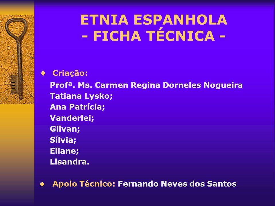 ETNIA ESPANHOLA - FICHA TÉCNICA -