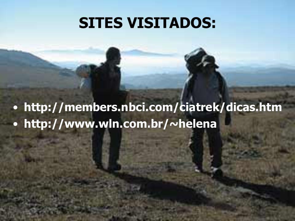 SITES VISITADOS: http://members.nbci.com/ciatrek/dicas.htm