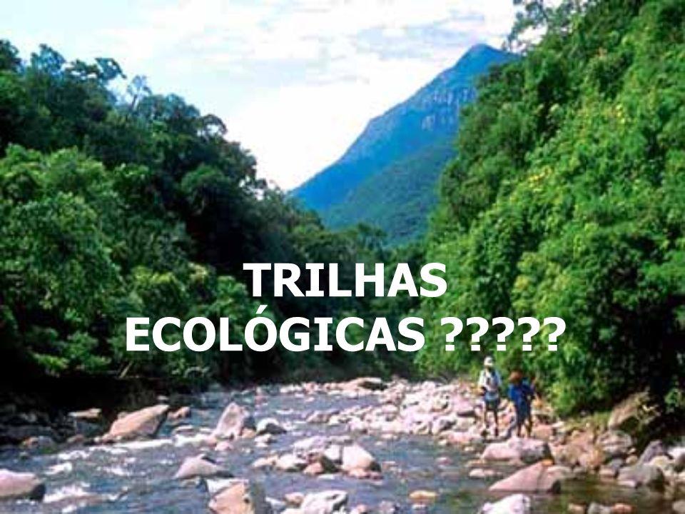 TRILHAS ECOLÓGICAS