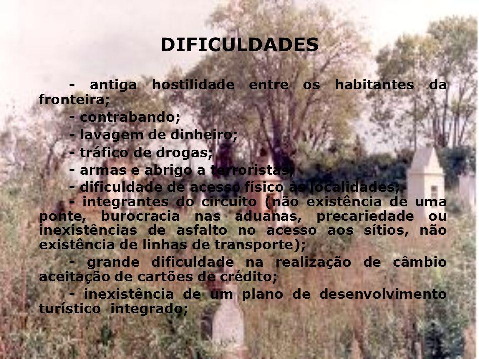 DIFICULDADES - antiga hostilidade entre os habitantes da fronteira;
