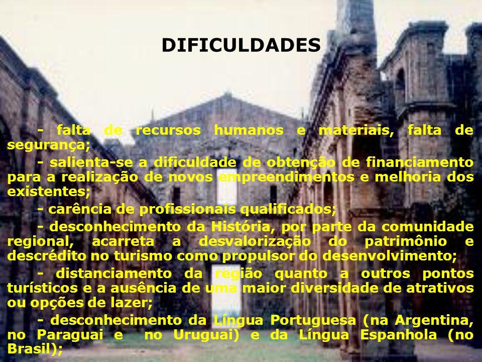 DIFICULDADES - falta de recursos humanos e materiais, falta de segurança;