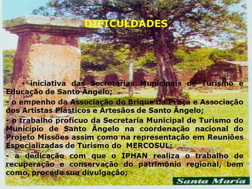 DIFICULDADES- iniciativa das Secretarias Municipais de Turismo e Educação de Santo Ângelo;