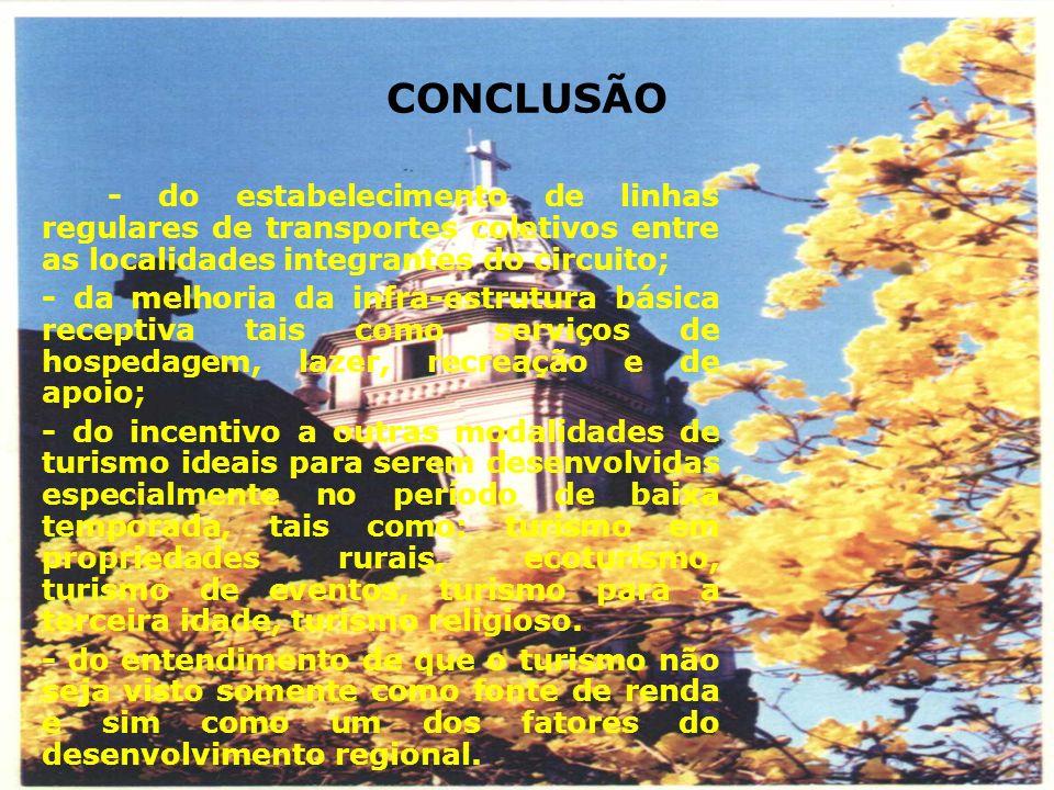 CONCLUSÃO - do estabelecimento de linhas regulares de transportes coletivos entre as localidades integrantes do circuito;