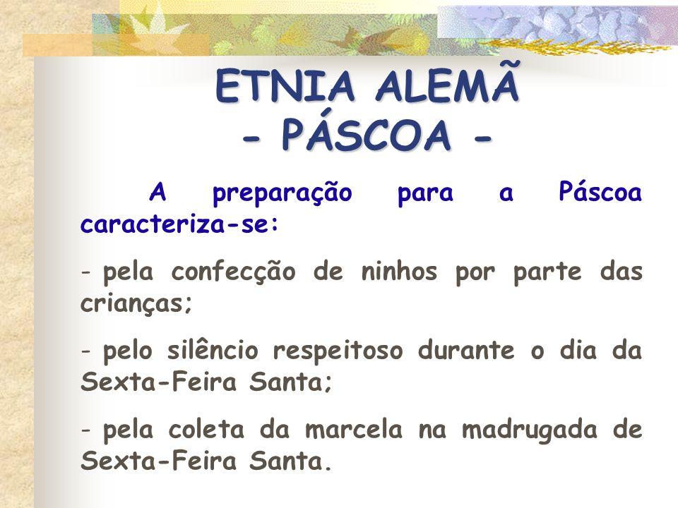 ETNIA ALEMÃ - PÁSCOA - A preparação para a Páscoa caracteriza-se:
