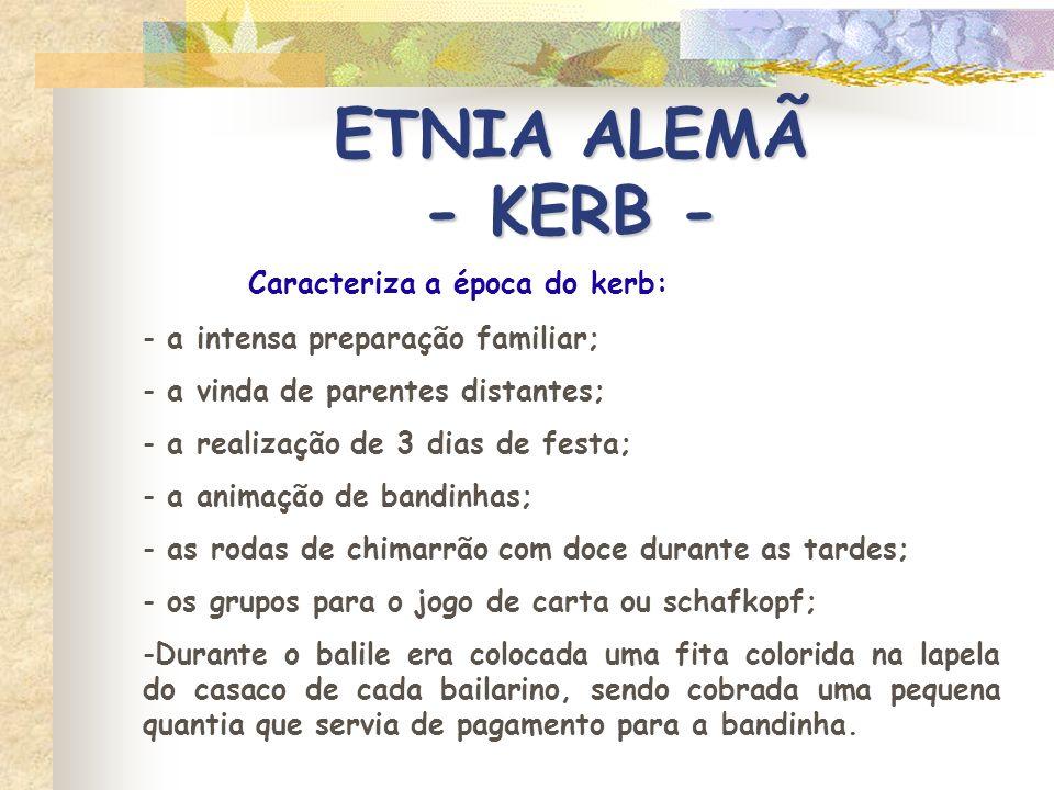 ETNIA ALEMÃ - KERB - Caracteriza a época do kerb: