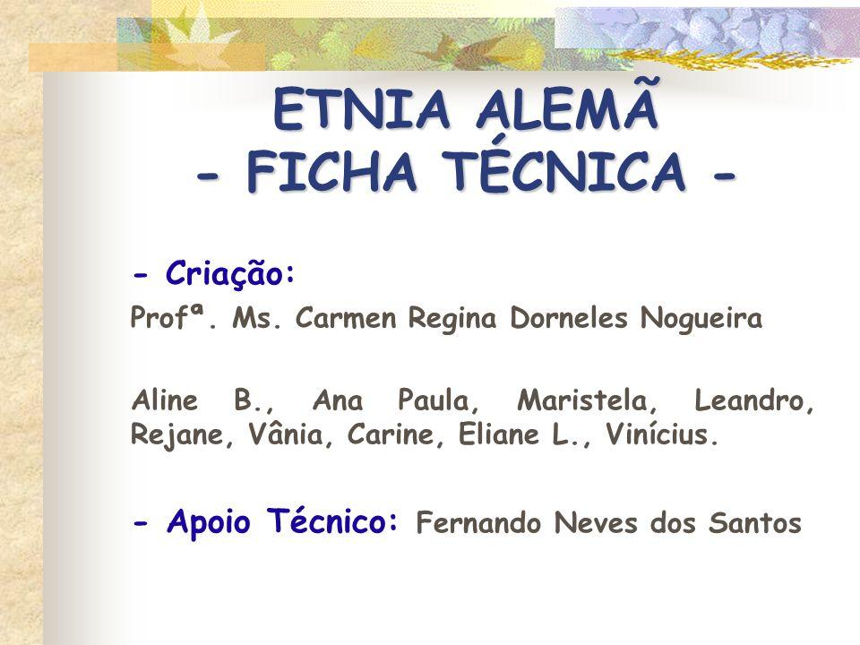 ETNIA ALEMÃ - FICHA TÉCNICA -