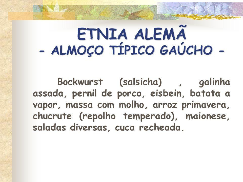 ETNIA ALEMÃ - ALMOÇO TÍPICO GAÚCHO -