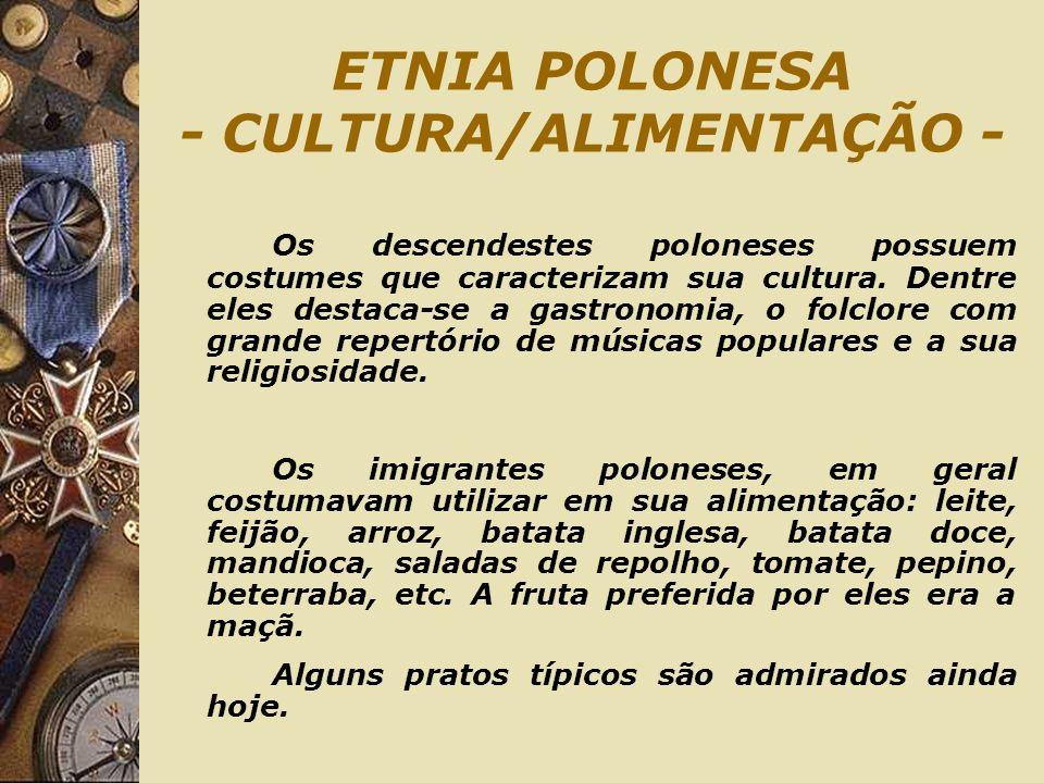 ETNIA POLONESA - CULTURA/ALIMENTAÇÃO -
