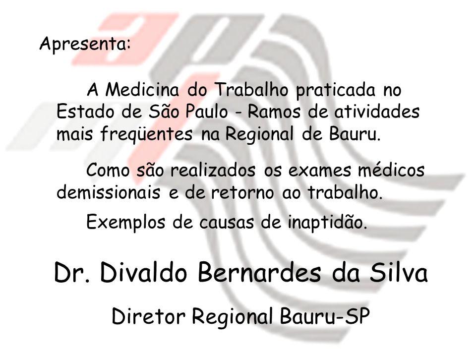 Dr. Divaldo Bernardes da Silva Diretor Regional Bauru-SP