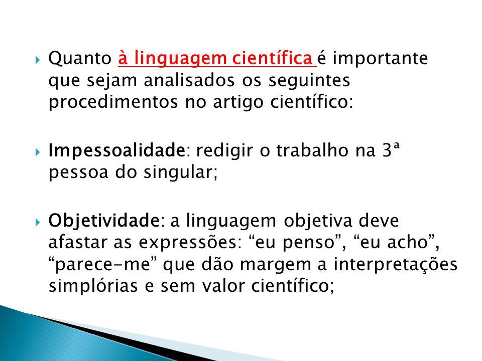 Quanto à linguagem científica é importante que sejam analisados os seguintes procedimentos no artigo científico: