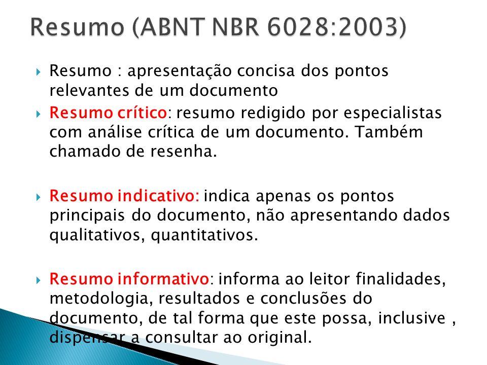 Resumo (ABNT NBR 6028:2003) Resumo : apresentação concisa dos pontos relevantes de um documento.