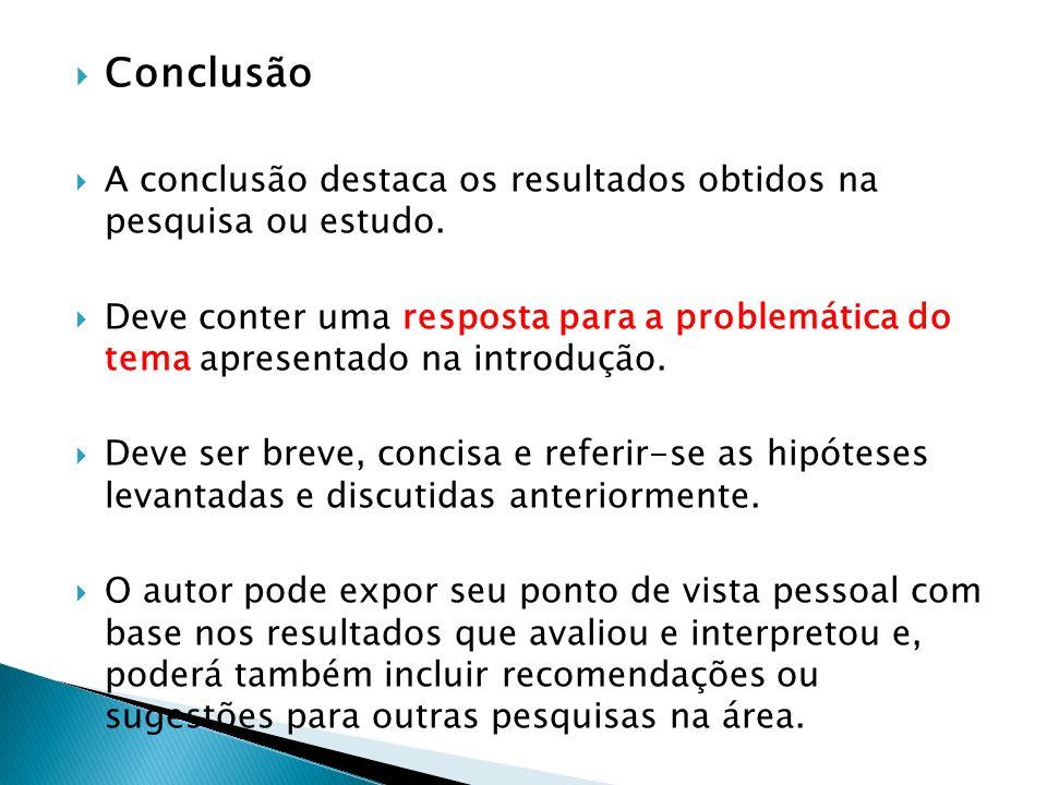 Conclusão A conclusão destaca os resultados obtidos na pesquisa ou estudo.