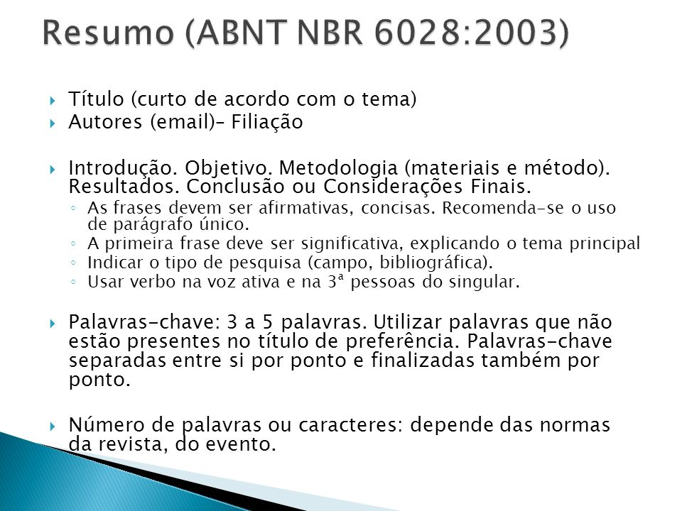 Resumo (ABNT NBR 6028:2003) Título (curto de acordo com o tema)