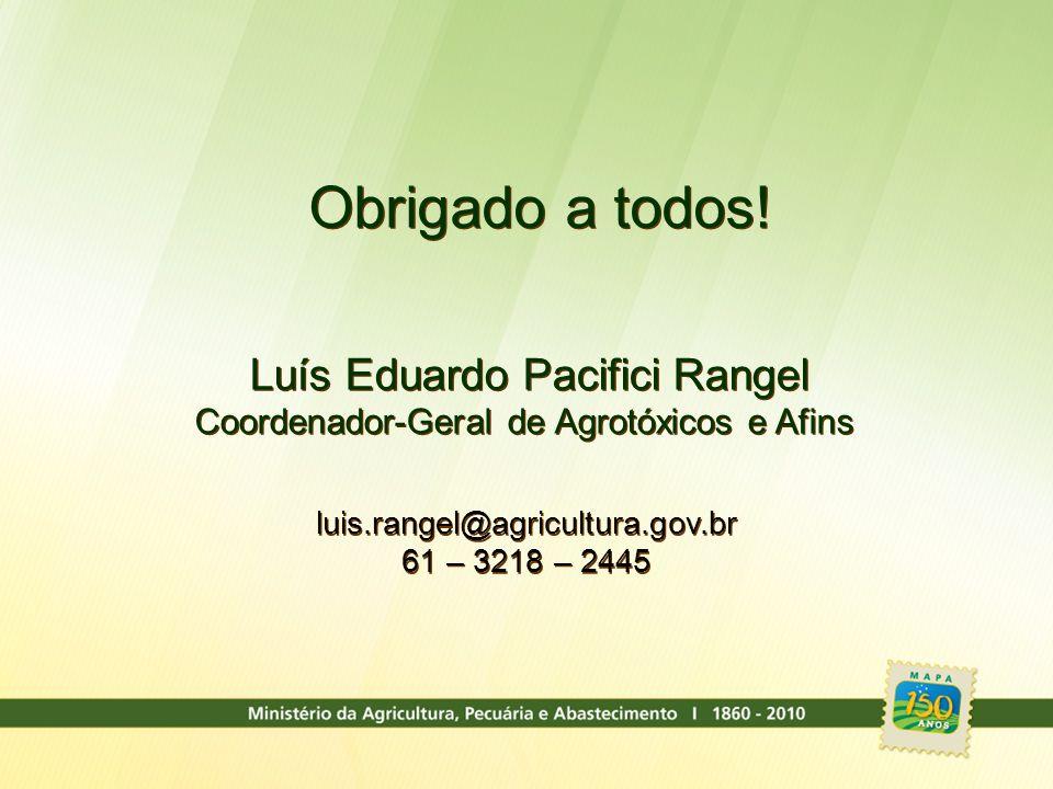 Obrigado a todos! Coordenador-Geral de Agrotóxicos e Afins