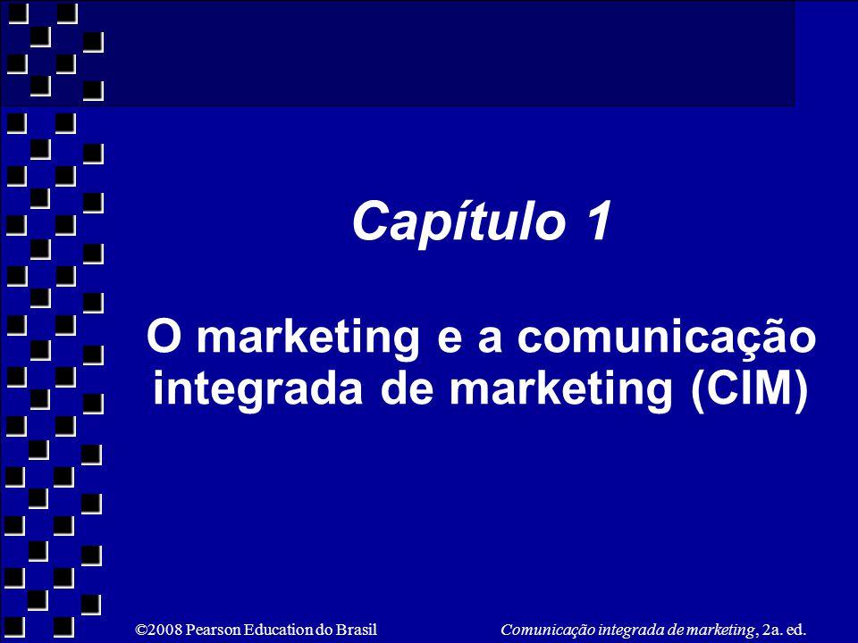 Capítulo 1 O marketing e a comunicação integrada de marketing (CIM)