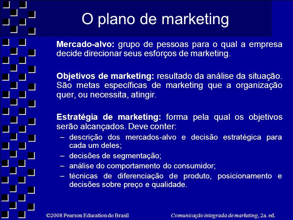 O plano de marketing Mercado-alvo: grupo de pessoas para o qual a empresa decide direcionar seus esforços de marketing.