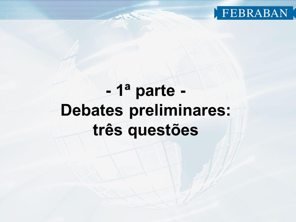 - 1ª parte - Debates preliminares: três questões