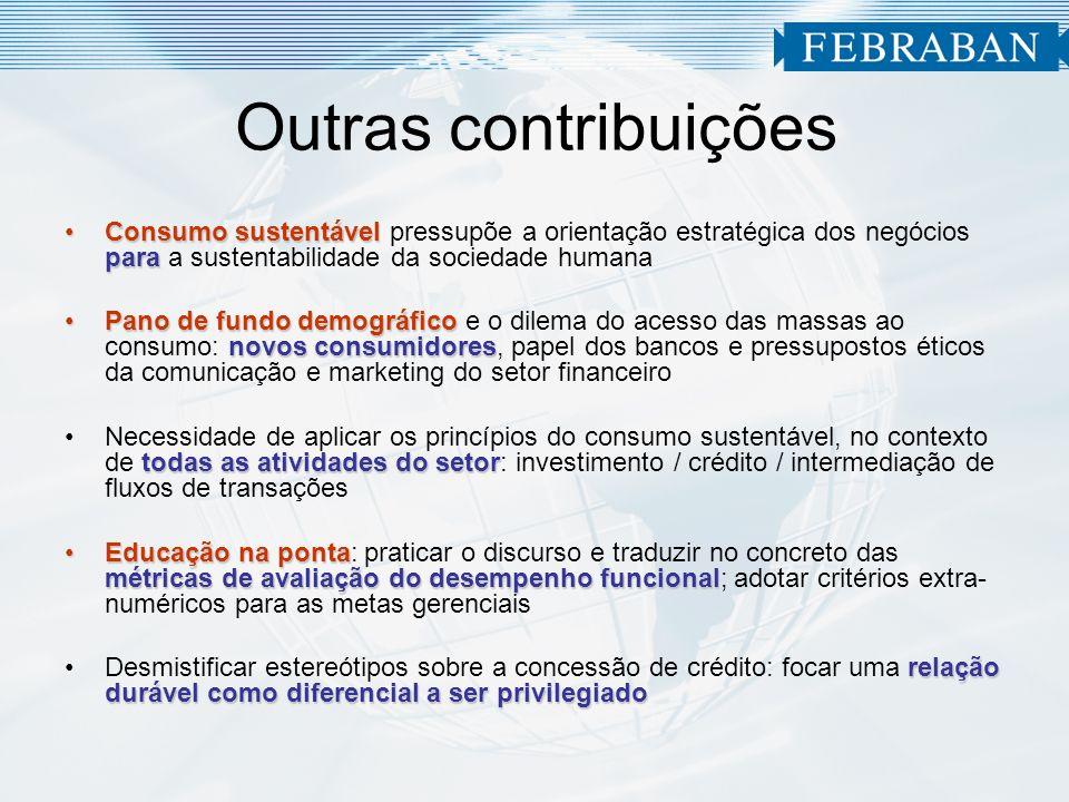 Outras contribuições Consumo sustentável pressupõe a orientação estratégica dos negócios para a sustentabilidade da sociedade humana.