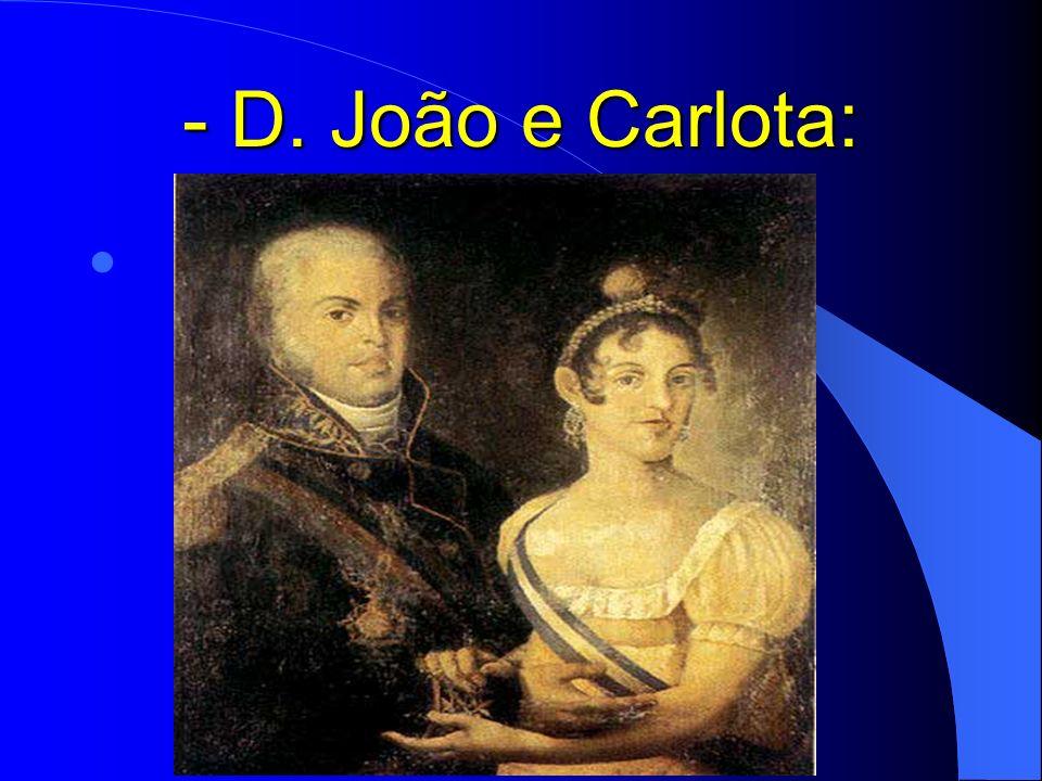 - D. João e Carlota: