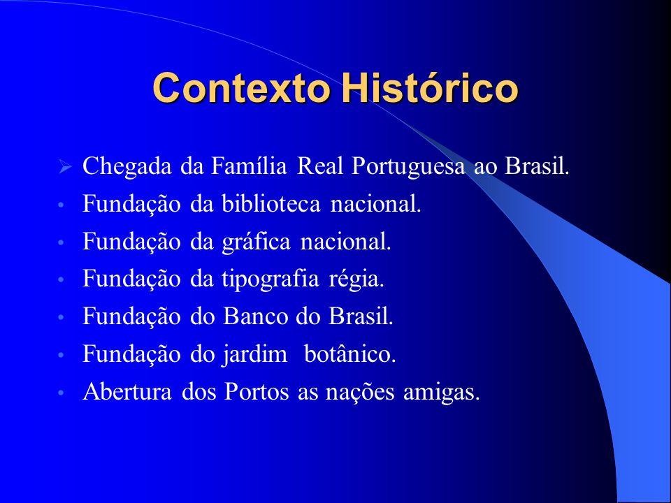 Contexto Histórico Chegada da Família Real Portuguesa ao Brasil.