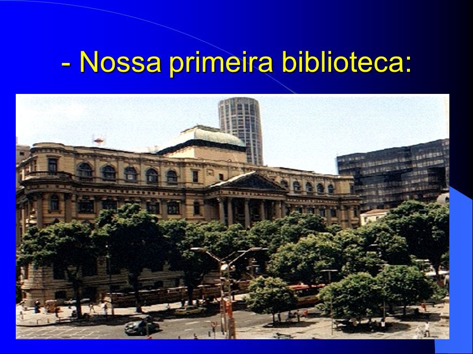 - Nossa primeira biblioteca: