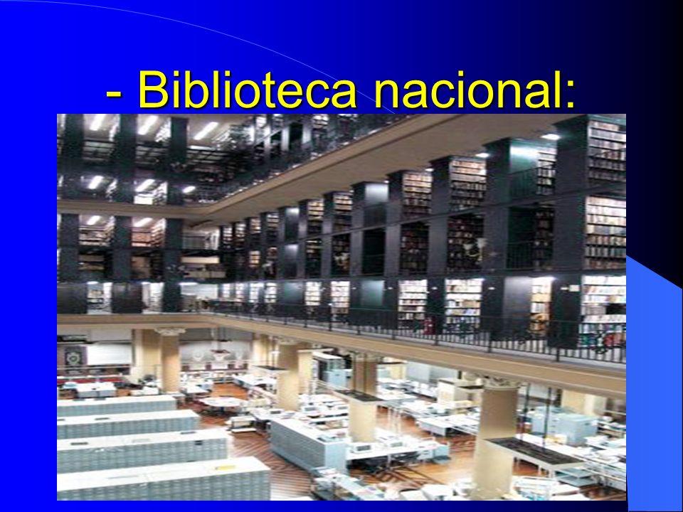 - Biblioteca nacional: