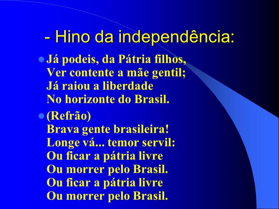 - Hino da independência: