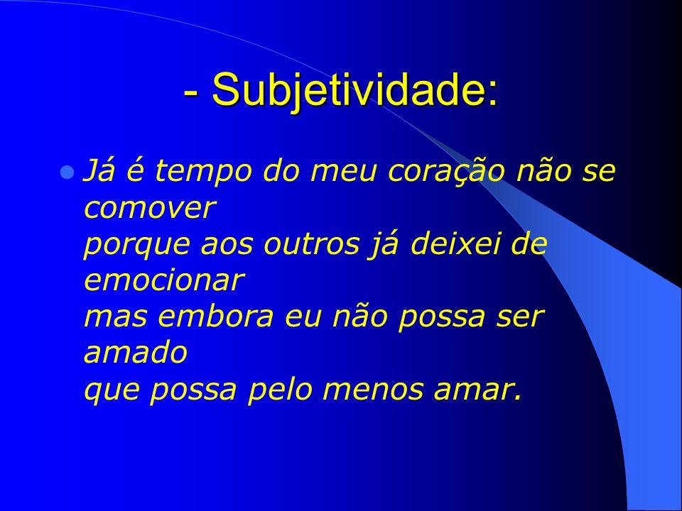 - Subjetividade: