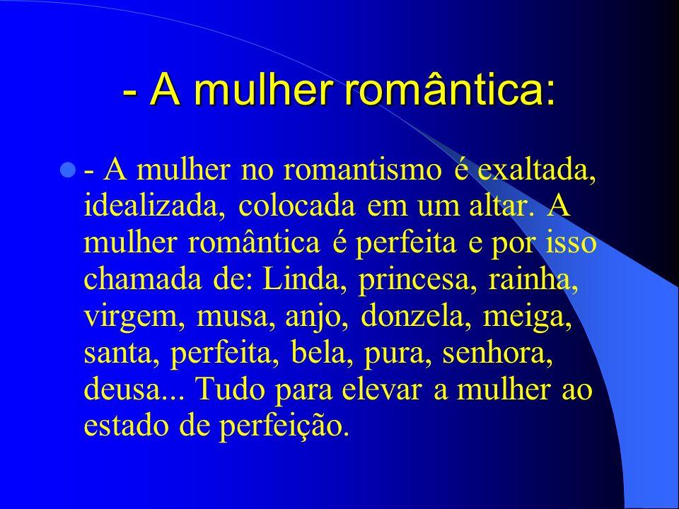 - A mulher romântica: