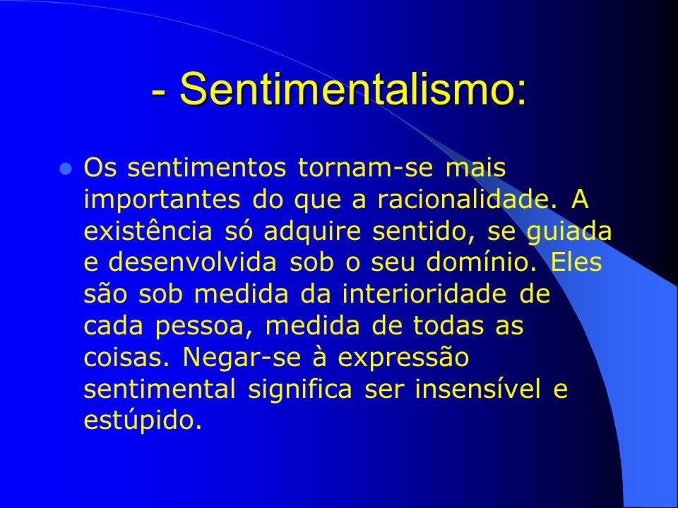 - Sentimentalismo: