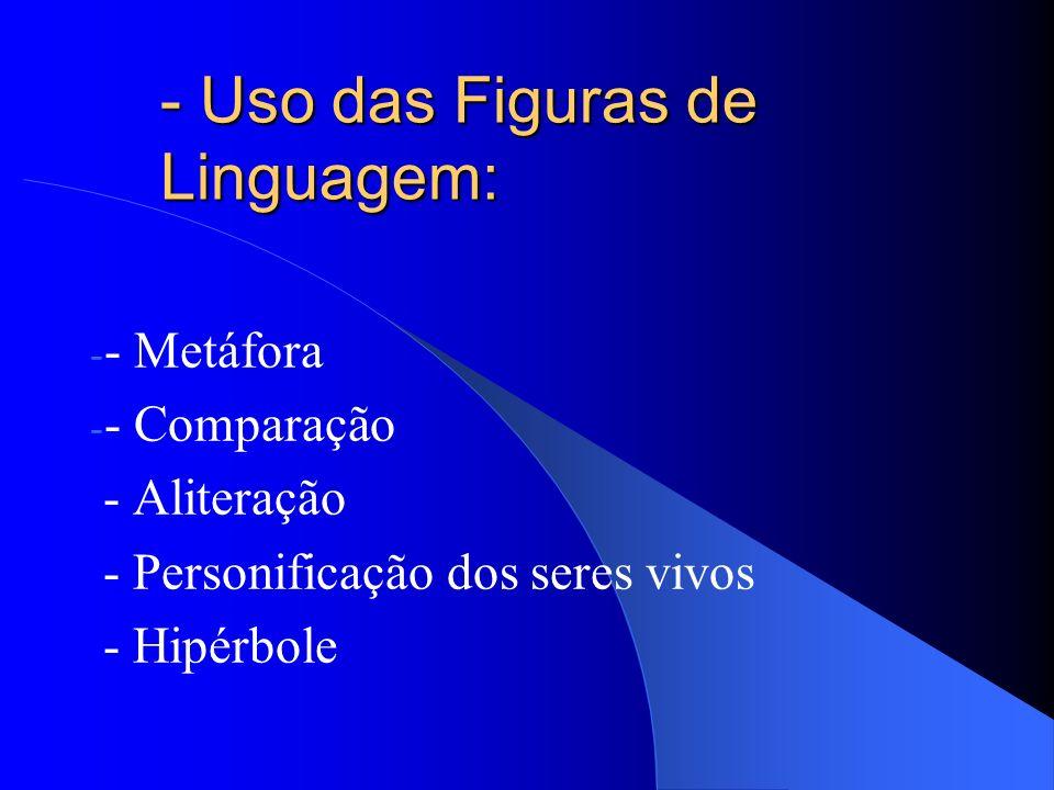 - Uso das Figuras de Linguagem: