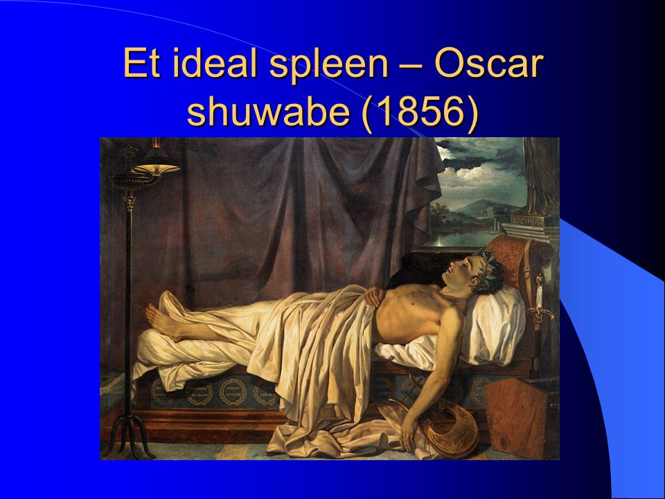 Et ideal spleen – Oscar shuwabe (1856)