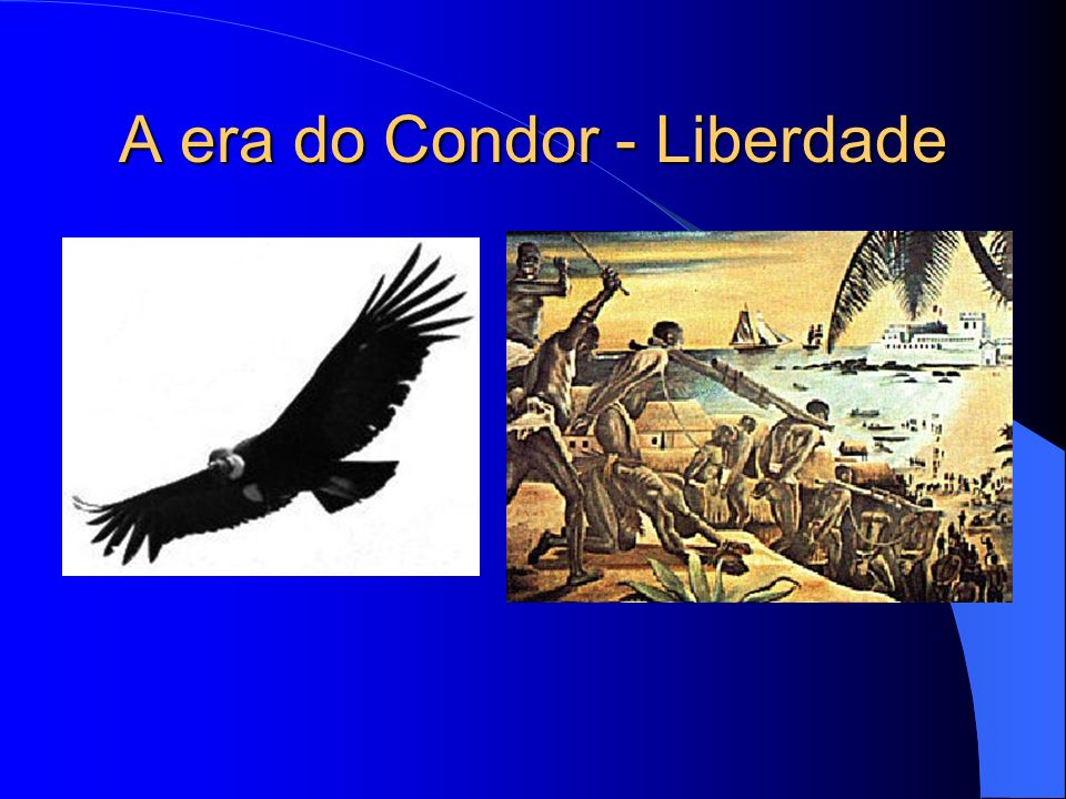 A era do Condor - Liberdade