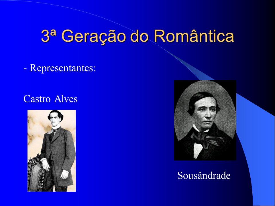 3ª Geração do Romântica - Representantes: Castro Alves Sousândrade