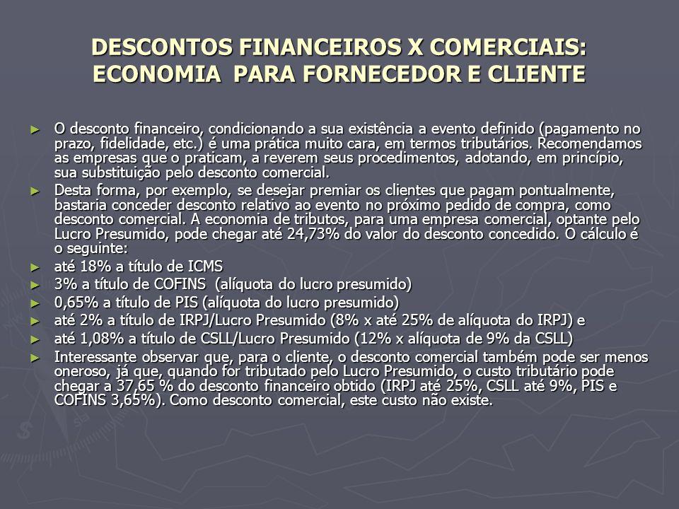 DESCONTOS FINANCEIROS X COMERCIAIS: ECONOMIA PARA FORNECEDOR E CLIENTE