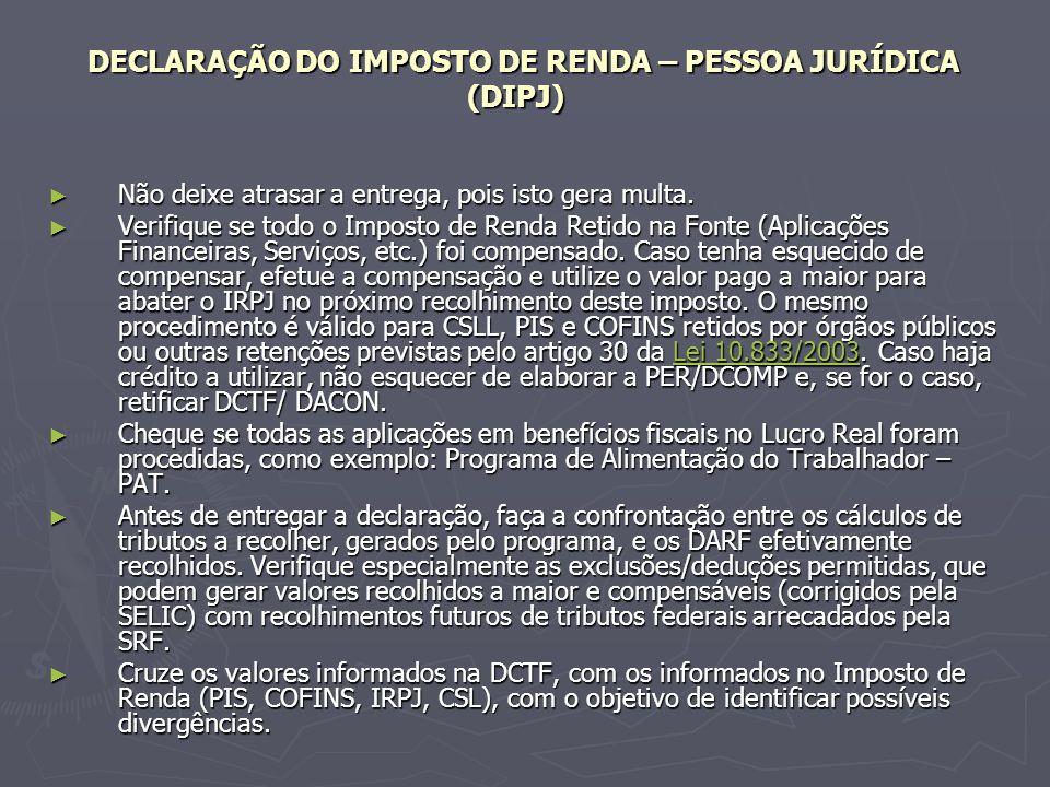 DECLARAÇÃO DO IMPOSTO DE RENDA – PESSOA JURÍDICA (DIPJ)